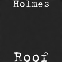 Holmes - Roof