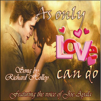 Richard Holley - As Only Love Can Do (feat. Joe Ayala)