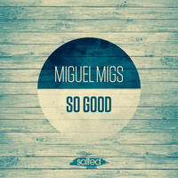 Miguel Migs - So Good