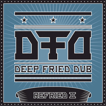 Deep fried Dub - Refried II