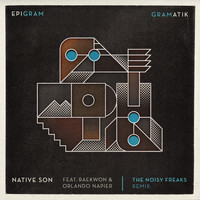 Gramatik - Native Son (feat. Raekwon & Orlando Napier) [The Noisy Freaks Remix]