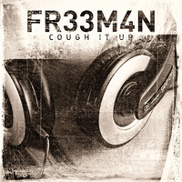 Fr33m4n - Cough It Up