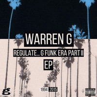 Warren G - Regulate... G Funk Era Part II The EP