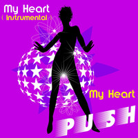 Push - My Heart (Instrumental Version)
