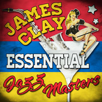 James Clay - Essential Jazz Masters