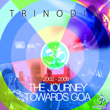 Trinodia - The Journey Towards Goa 2002-2008 (30 Track Trance Anthology)