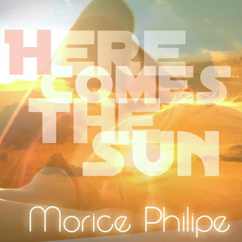 Morice Philipe - Here Comes the Sun