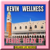 Kevin Wellness - Venice Relax EP