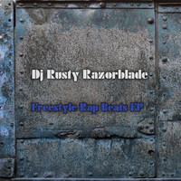 DJ Rusty Razorblade - Freestyle Rap Beats EP