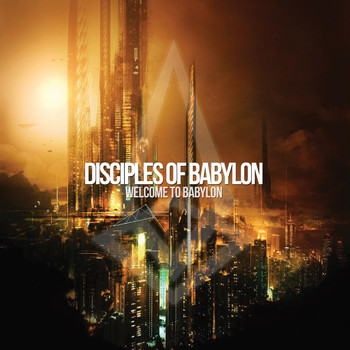 Disciples of Babylon - Welcome to Babylon