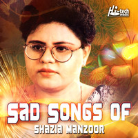 Shazia Manzoor - Sad Songs of Shazia Manzoor