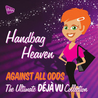 Déjà Vu - Almighty Presents: Handbag Heaven - Against All Odds (feat. Tasmin)