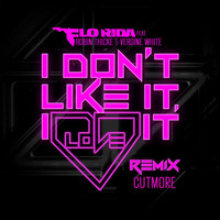 Flo Rida - I Don't Like It, I Love It (feat. Robin Thicke & Verdine White) (Cutmore Remix)