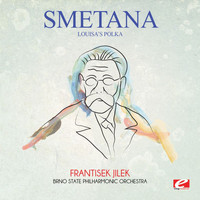 Bedrich Smetana - Smetana: Louisa's Polka (Digitally Remastered)