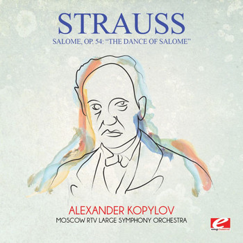 "Richard Strauss - Strauss: Salome, Op. 54: ""The Dance of Salome"" (Digitally Remastered)"