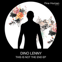 Dino Lenny - This Is Not the End