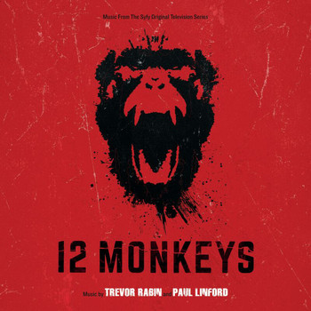 Trevor Rabin - 12 Monkeys (Music From The Syfy Original Series)