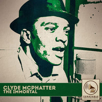 Clyde McPhatter - The Immortal