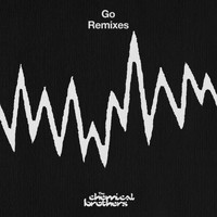 The Chemical Brothers - Go (Remixes [Explicit])