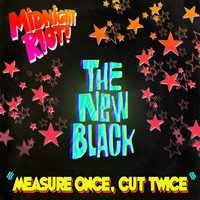The New Black - Measure Once, Cut Twice