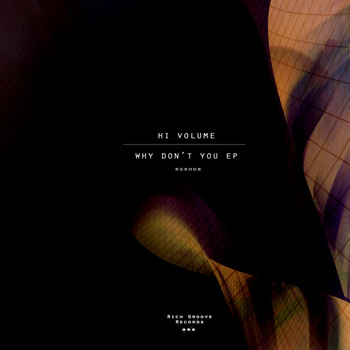 Hi Volume - Why Don't You EP