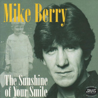 Mike Berry - The Sunshine of Your Smile