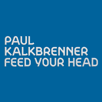 Paul Kalkbrenner - Feed Your Head (Radio Edit)