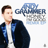 Andy Grammer - Honey, I'm Good (Remixes)