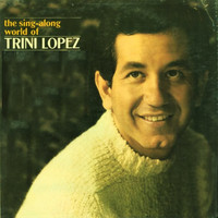 Trini Lopez - The Sing Along World of...