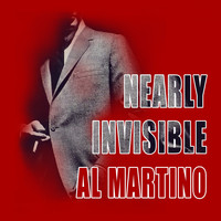 Al Martino - Nearly Invisible