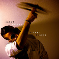 Zahed Sultan - Hi Fear, Lo Love
