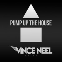 Vince Neel - Pump up the House
