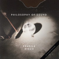 Philosophy Of Sound - Fragile Disco