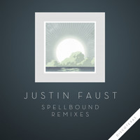 Justin Faust - Spellbound Remixes