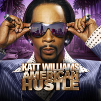 Katt Williams - Katt Williams: American Hustle