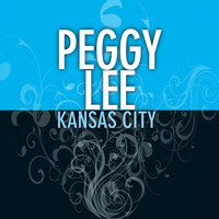 Peggy Lee - Kansas City