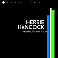 Herbie Hancock - I'm a Fool to Want You
