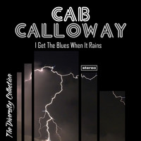 Cab Calloway - I Get The Blues When It Rains