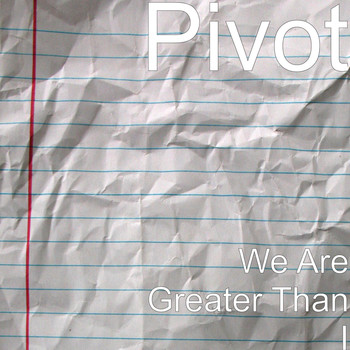 Pivot - We Are Greater Than I