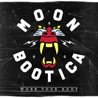 Moonbootica - Work Your Body