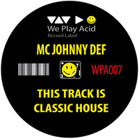 MC Johnny Def - This Track Is Classic House