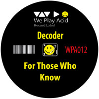 Decoder - For Those Who Know