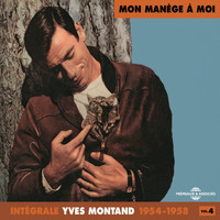 Yves Montand - Yves Montand Intégrale, vol. 4 : 1954-1958