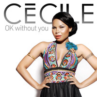 Ce'Cile - OK Without You