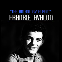 Frankie Avalon - The Anthology Album