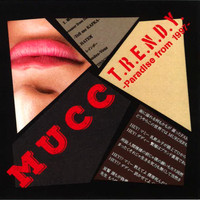 Mucc - T.R.E.N.D.Y. - Paradise from 1997 -