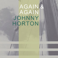 Johnny Horton - Again & Again