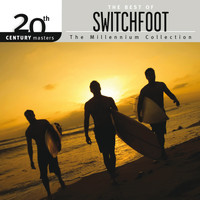 Switchfoot - 20th Century Masters - The Millennium Collection: The Best Of Switchfoot