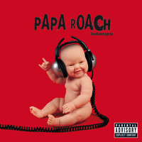 Papa Roach - lovehatetragedy (Explicit)