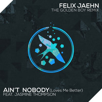 Felix Jaehn - Ain't Nobody (Loves Me Better) (The Golden Boy Remix)
